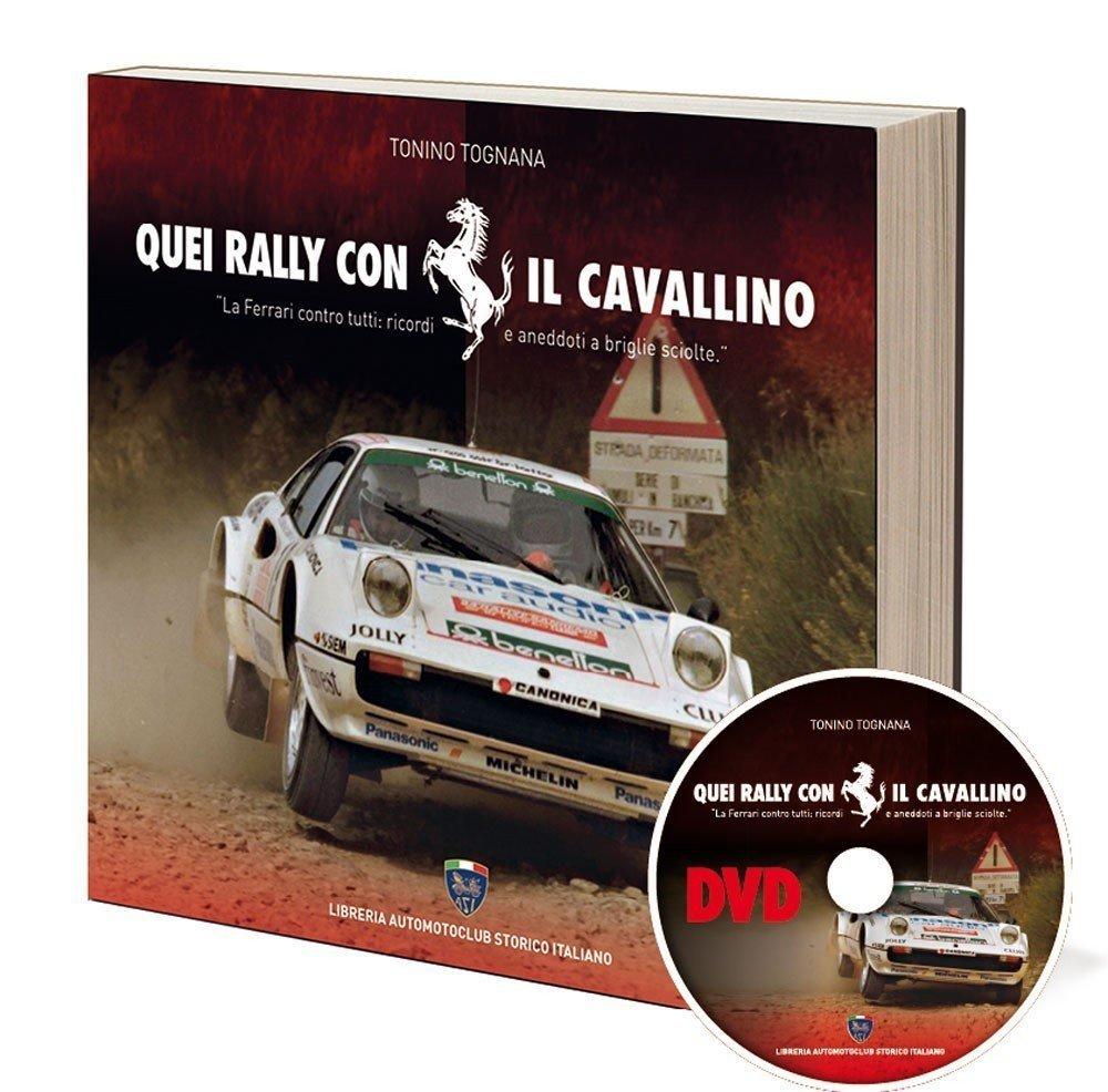 (IT) Nuovo libro: Quei Rally con il Cavallino di Tonino Tognana